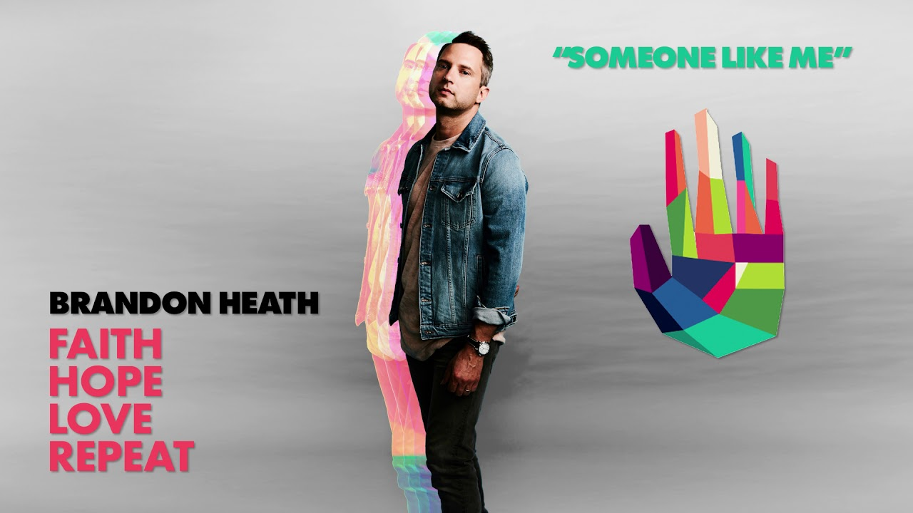 Brandon Heath - Someone Like Me (Official Audio)