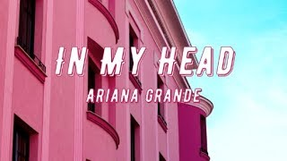 Ariana Grande - in my head (Vogue Cover) (lyrics)