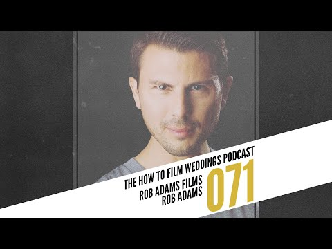 Editing More Efficiently with Rob Adams || How To Film Weddings Podcast 071