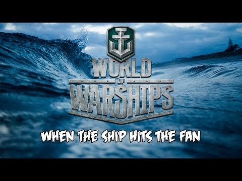 World of Warships - When The Ship Hits The Fan