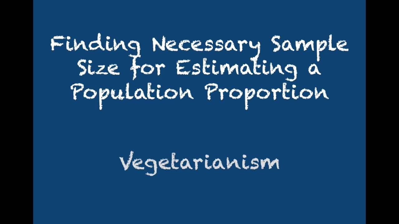 7.4 - Finding Sample Size for Estimating a Population Proportion ...