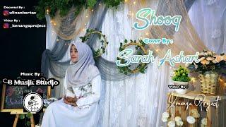 Download Ismaeel Mubarak - Shooq (Cover By Sarah Ashari)