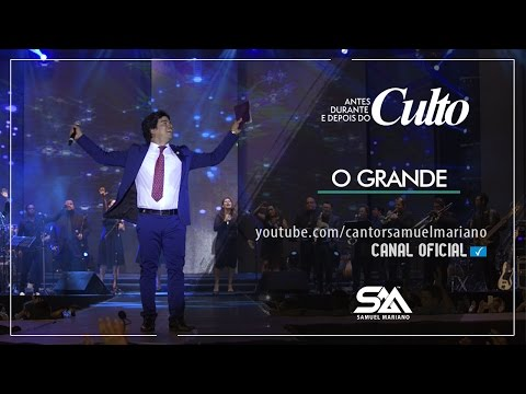 O Grande - Samuel Mariano - DVD Antes, Durante e Depois do Culto - Ao Vivo