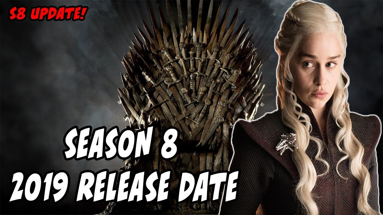 Season 8 Release Date CONFIRMED! Game Of Thrones