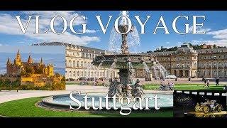 VLOG VOYAGE #9 : Stuttgart (Allemagne)