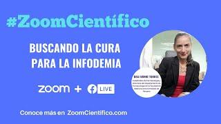 #ZoomCientífico - Buscando la cura para la infodemia