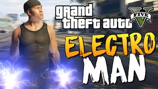 GTA 5 Mods : Electric Man - ЭЛЕКТРО МЭН!