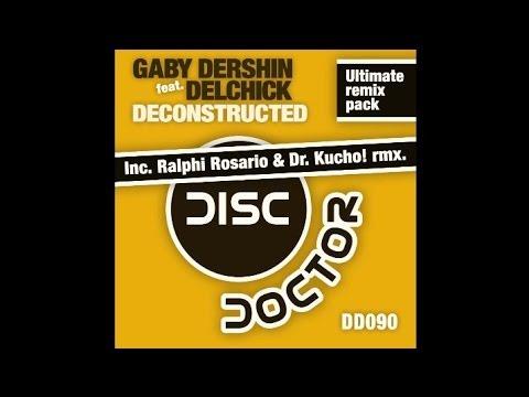 "Gaby Dershin Feat. Delchick ""Deconstructed"" (Dr. Kucho! & Ralphi Rosario Remix)"