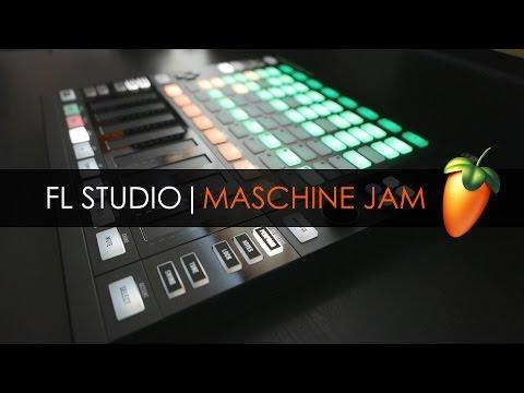 FL STUDIO | NATIVE INSTRUMENTS MASCHINE JAM