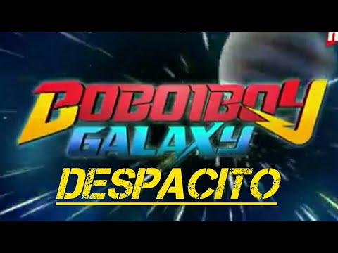 Boboiboy Galaxy Despacito Remix(Video Music)