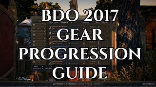 BDO 2017 Gear Progression Guide [Black Desert Online]