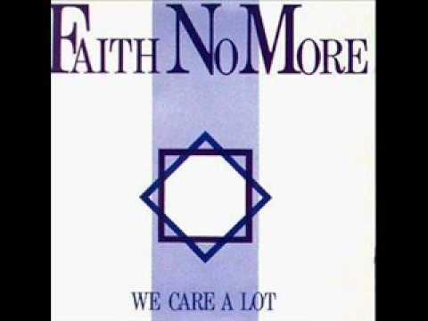 We Care a Lot ORIGINAL by Faith No More