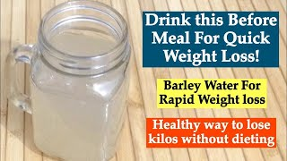 10 AMAZING BENEFITS OF BARLEY WATER FOR WEIGHT LOSS,  KIDNEY DISEASES,HEALTH