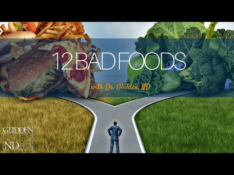 12 Bad Foods by Dr. Peter Glidden, ND