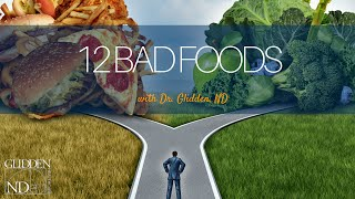 12 Bad Foods® by Dr. Peter Glidden, ND