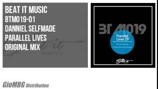 Danniel Selfmade - Parallel Lives [Original Mix] BTM019