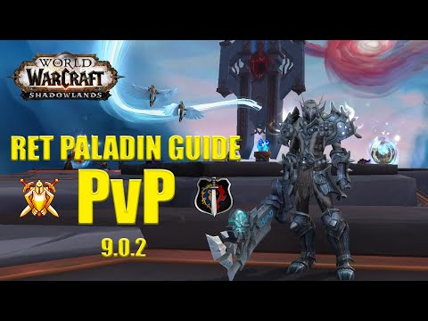 РЕТРИ ПАЛАДИН ПВП ГАЙД ШАДОУЛЕНДС 9.0.2 \ Retribution Paladin PvP Guide Shadowlands 9.0.2
