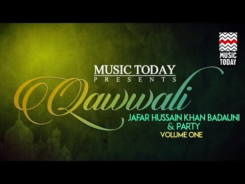 Qawwali: Jafar Hussain Khan Badauni & Party | Vol 1 | Audio Jukebox | Vocal | Sufi