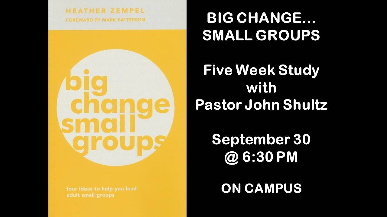 Big Change Small Groups   Session 1