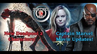 Deadpool 2, X-Men & Captain Marvel Updates and More! | POPCORN Feed