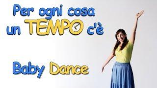 Baby Dance Canzoni Per Bambini Per Ogni Cosa Un Tempo C è