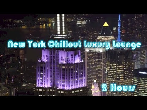 New York and New York Metropolitan Chillout Luxury Lounge Collection