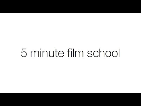 Five Minute Film School: Movie Making For the Rest of Us!
