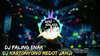 Download DJ KARTONYONO MEDOT JANJI | DJ PALING ENAK