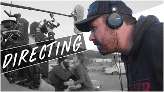 Directing: Your Vision, Collaborating and Your Role