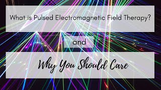 4 Ways Pulsed Electromagnetic Field Therapy Destroys Cancer Cells