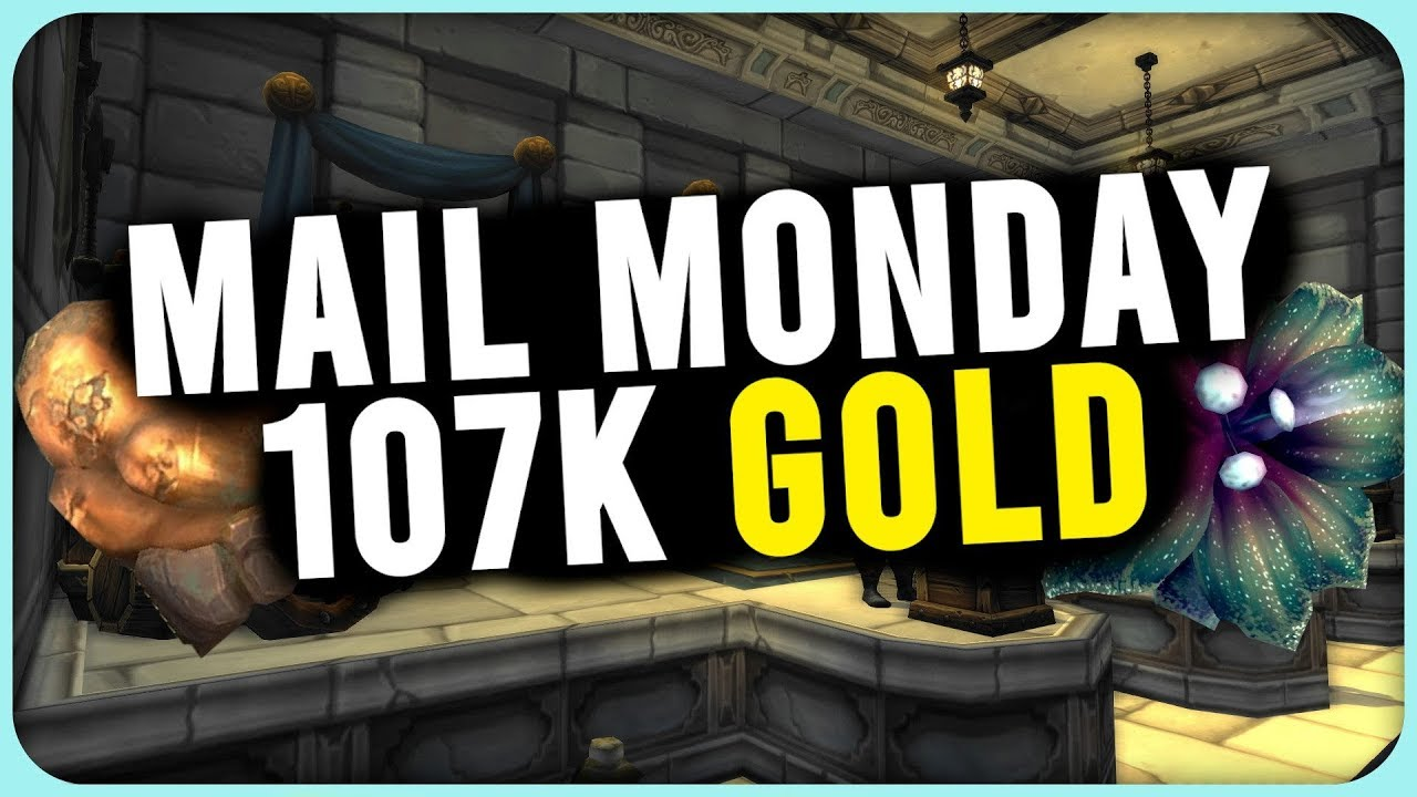 Mail Monday How Much Time Do I Have To Play WoW And Make 107k In A Week WoW  Gold Guide