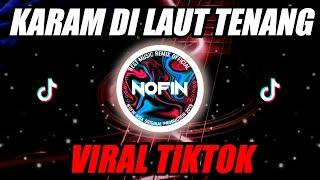 DJ KARAM DI LAUT TENANG - LALA WIDY (NOFIN ASIA REMIX FULL BASS TERBARU 2021)