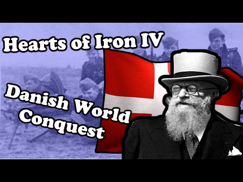Hearts Of Iron 4: DENMARK TAKES OVER THE WORLD