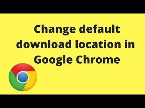 How To Change Default Download Location In Chrome