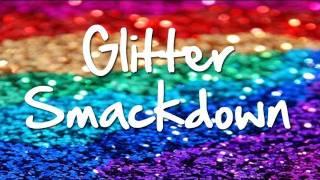 Glitter Smackdown: Lit vs Eye Kandy