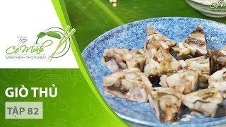Bếp Cô Minh | Tập 82 - Hướng dẫn cách làm món GIÒ THỦ cực thơm ngon trong dịp Tết