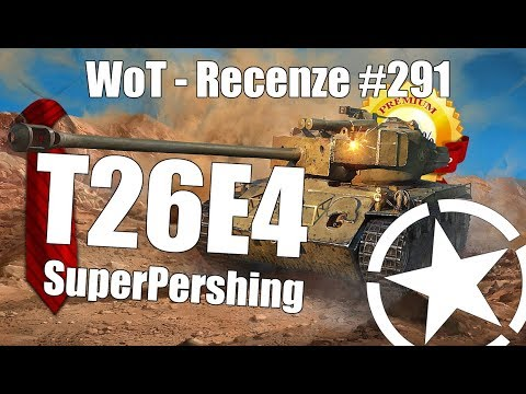 World of Tanks | T26E4 SuperPershing (Recenze #291)