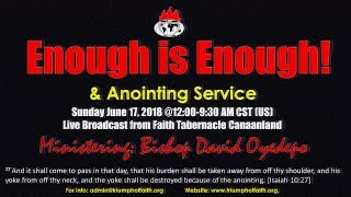 Enough is Enough & Annointing Service,  June 17, 2018