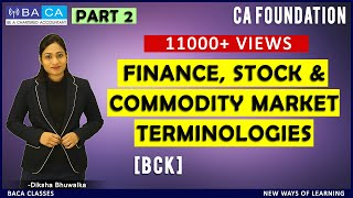 Part 2 - Finance, Stock & Commodity Terminologies   CA Foundation   BCK   Chapter 6