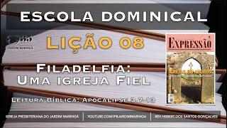 Apocalipse 3.7-13 - Lição 8 - Filadélfia - Uma igreja Fiel