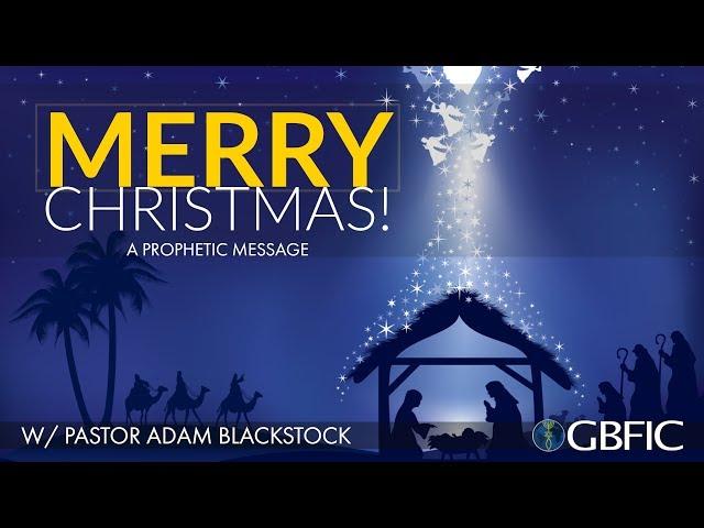 Christmas - Pastor Adam Blackstock