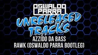 UTP7 - Azzido Da Bass - Rawk (Oswaldo Parra Bootleg)