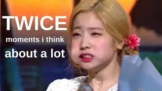 twice moments i think about a lot
