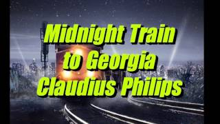 Midnight Train to Georgia - Claudius Philips