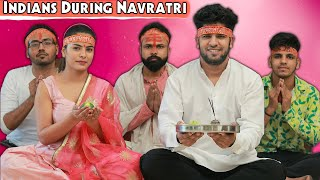 Indians During Navratri | Navratri Special | Yogesh Kathuria