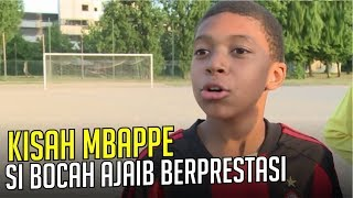 Download Video KISAH KYLIAN MBAPPE : Bocah ajaib yang penuh bakat dan prestasi MP3 3GP MP4