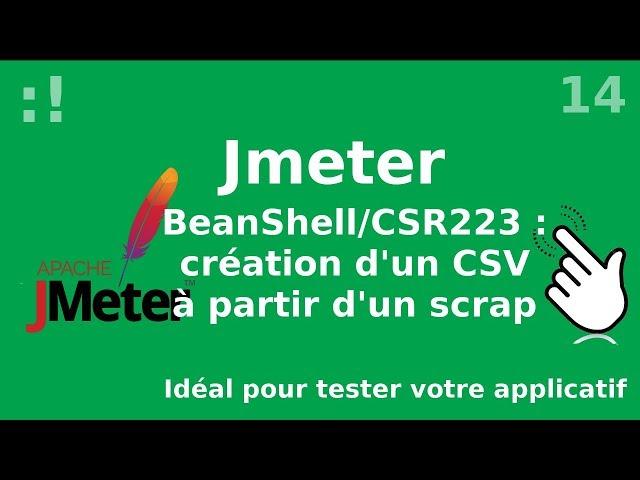 Jmeter - 14. Extraction vers un fichier CSV