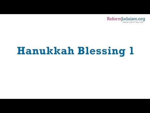 Learn the Blessings for Hanukkah Candles: Blessing 1