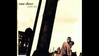 One Dove - White Love - Weatherall