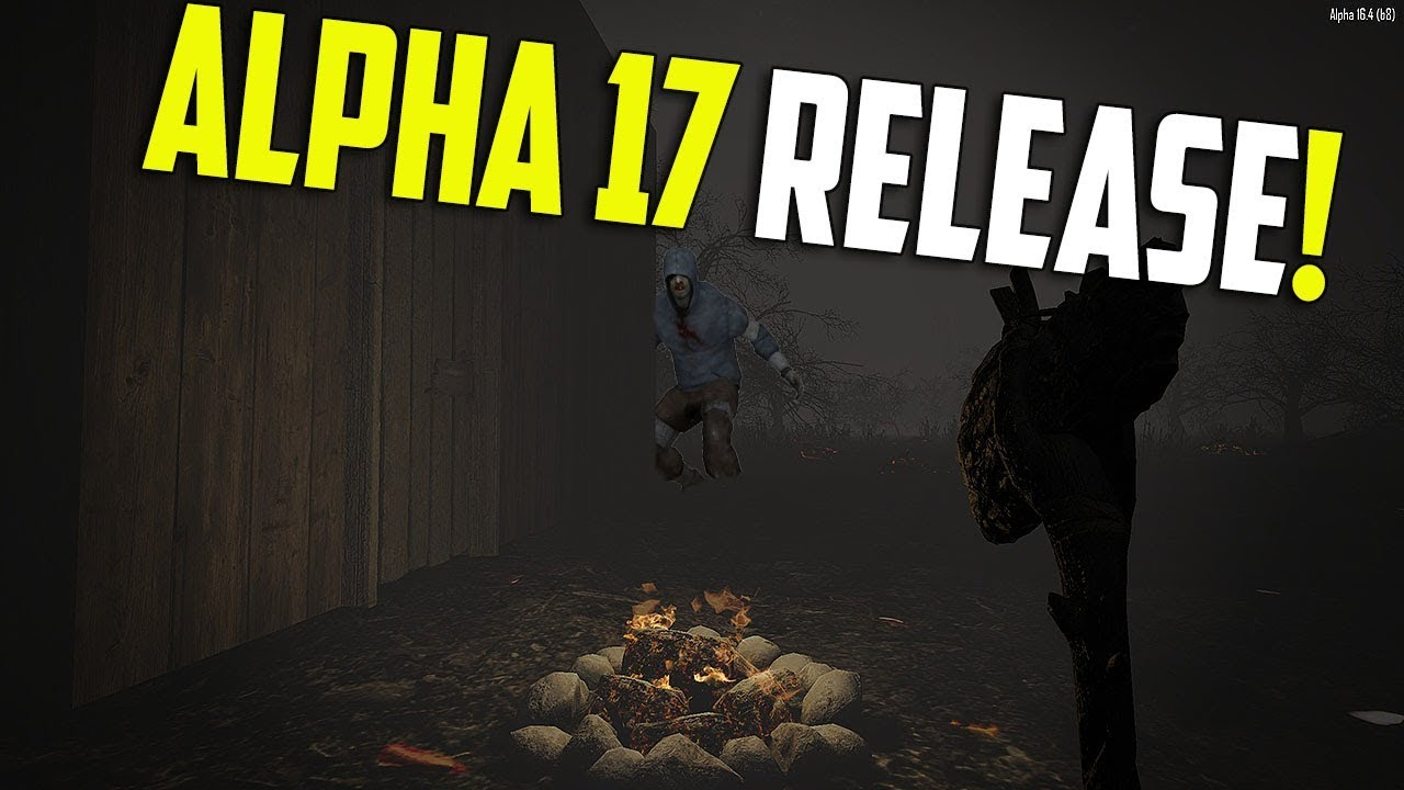 day 1 will i survive alpha 17 so i thought 7 days to die gameplay